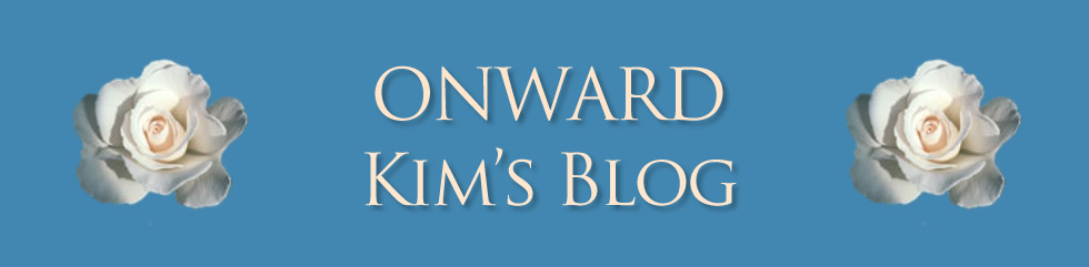 ONWARD: Kim's Blog